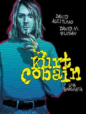 cover image of Kurt Cobain. Una biografía