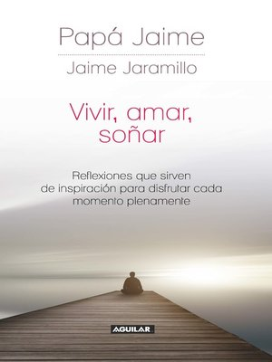 cover image of Vivir, amar, soñar