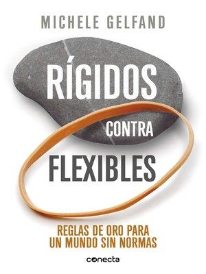 cover image of Rígidos contra flexibles