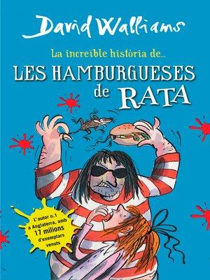 cover image of La increïble història de... Les hamburgueses de rata