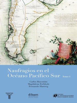 cover image of Naufragios en el Océano Pacífico Sur (Tomo 1)