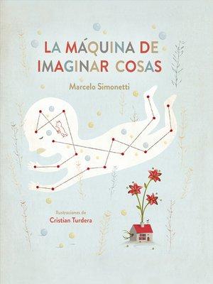 cover image of La máquina de imaginar cosas