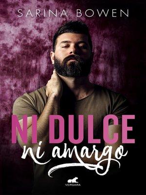cover image of Ni dulce, ni amargo