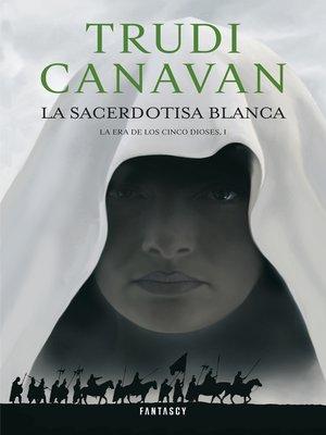 cover image of La sacerdotisa blanca (La Era de los Cinco Dioses 1)