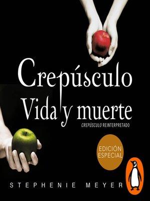 cover image of Crepúsculo. Vida y muerte