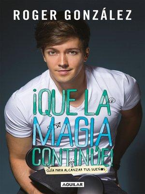cover image of ¡Que la magia continúe!