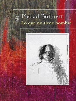 cover image of Lo que no tiene nombre