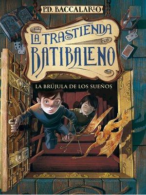 cover image of La brújula de los sueños (La trastienda Batibaleno 2)
