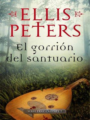 cover image of El gorrión del santuario (Fray Cadfael 7)