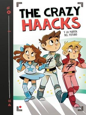 cover image of The Crazy Haacks y la puerta del futuro