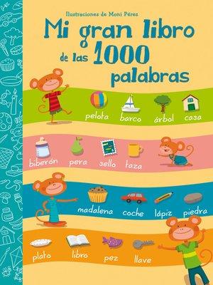 cover image of Mi gran libro de las 1000 palabras