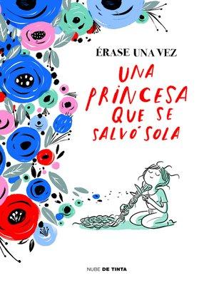 cover image of Érase una vez una princesa que se salvó sola