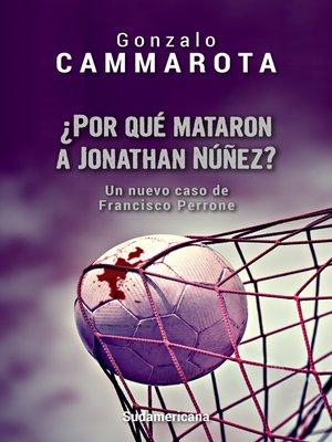 cover image of ¿Por qué mataron a Jonathan Núñez?