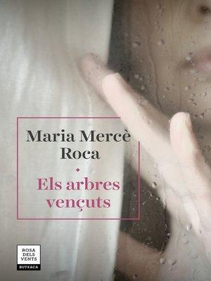 cover image of Els arbres vençuts
