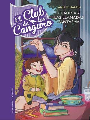 cover image of Claudia y las llamadas fantasma (Serie El Club de las Canguro 2)