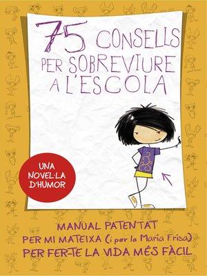 cover image of 75 consells per sobreviure a l'escola