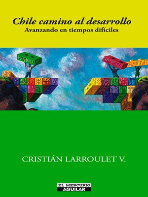 cover image of Chile camino al desarrollo