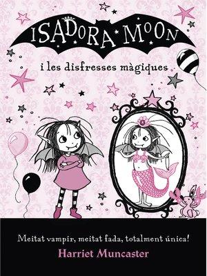 cover image of La Isadora Moon i les disfresses màgiques
