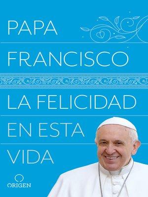 cover image of La felicidad en esta vida