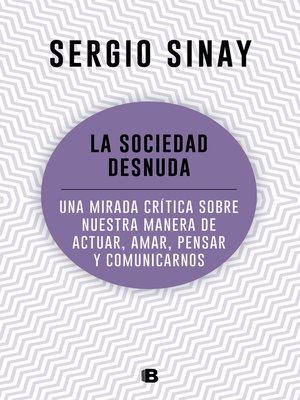 cover image of La sociedad desnuda