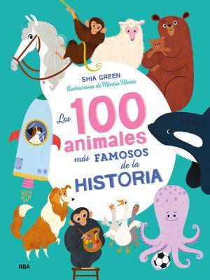 cover image of Los 100 animales más famosos de la historia