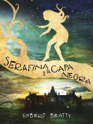 cover image of Serafina y la capa negra