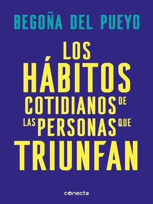 cover image of Los hábitos cotidianos de las personas que triunfan