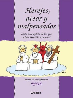 cover image of Herejes, ateos y malpensados
