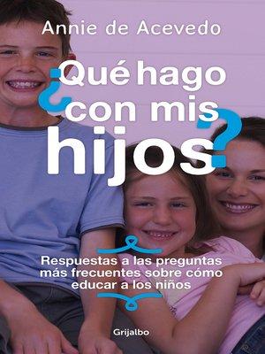 cover image of ¿Que hago con mis hijos?