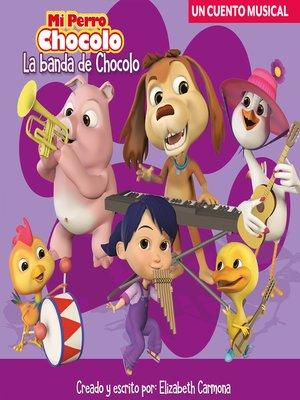 cover image of Mi perro Chocolo 2 . La banda de Chocolo