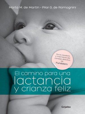cover image of El camino para una lactancia y crianza feliz