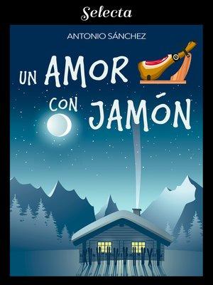 cover image of Un amor con jamón