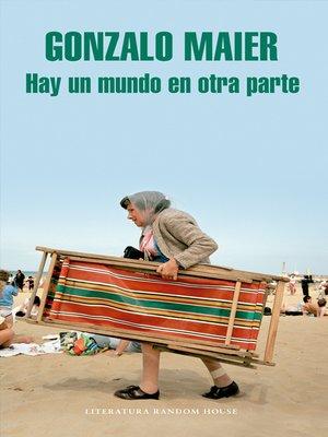 cover image of Hay un mundo en otra parte