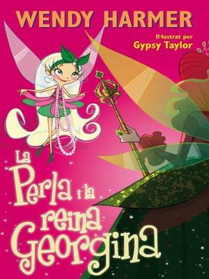 cover image of La Perla i la reina Georgina (Col·lecció La Perla)