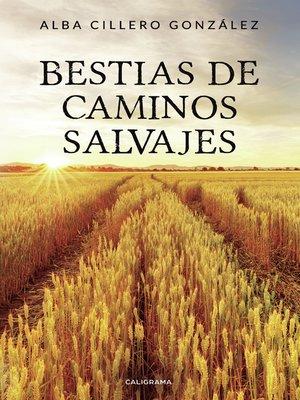 cover image of Bestias de caminos salvajes