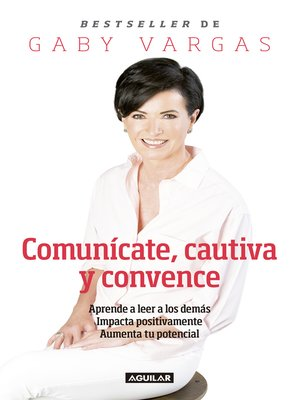 cover image of Comunícate, cautiva y convence