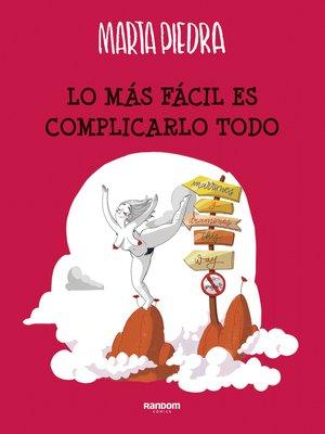 cover image of Lo más fácil es complicarlo todo