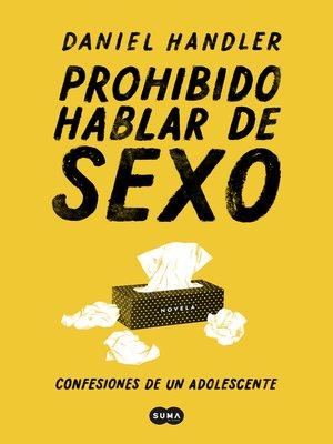 cover image of Prohibido hablar de sexo. Confesiones de un adolescente