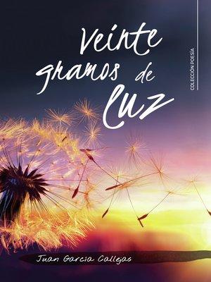 cover image of Veinte gramos de luz