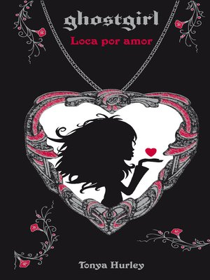 cover image of Ghostgirl. Loca por amor