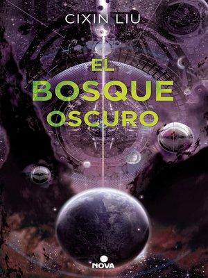 cover image of El bosque oscuro (Trilogía de los Tres Cuerpos 2)
