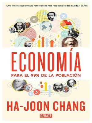 cover image of Economía para el 99% de la población