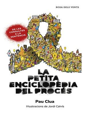 cover image of La petita enciclopèdia del procés
