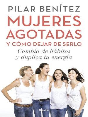 cover image of Mujeres agotadas y cómo dejar de serlo