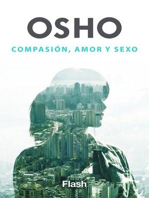 cover image of Compasión, amor y sexo (Flash Relatos)