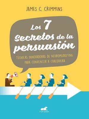 cover image of Los 7 secretos de persuasión
