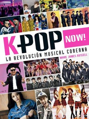 cover image of K-pop Now! La revolución musical coreana