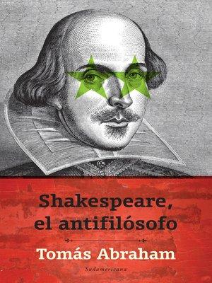 cover image of Shakespeare, el antifilósofo