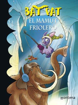 cover image of El mamut friolero (Serie Bat Pat 7)