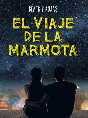 cover image of El viaje de la marmota
